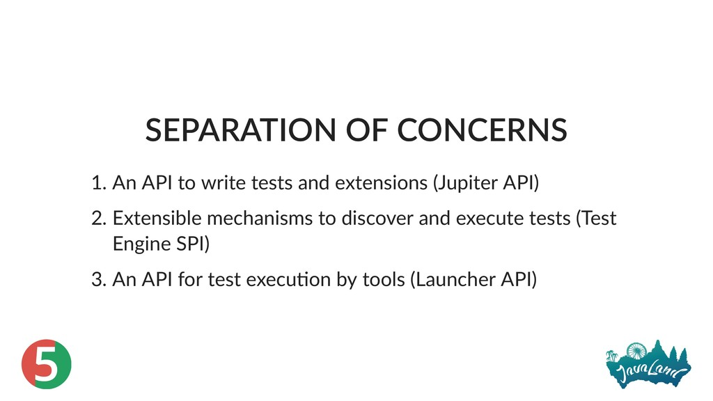 5 SEPARATION OF CONCERNS 1. An API to write tes...