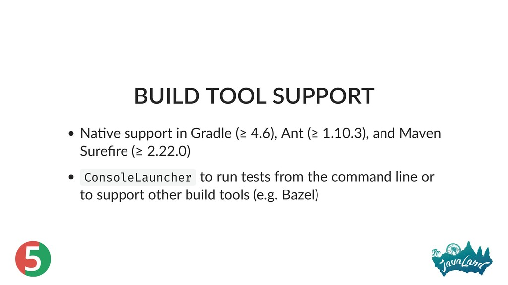 5 BUILD TOOL SUPPORT Na ve support in Gradle (≥...