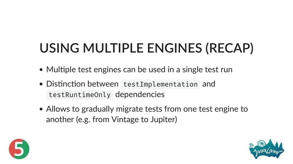 5 USING MULTIPLE ENGINES (RECAP) Mul ple test e...