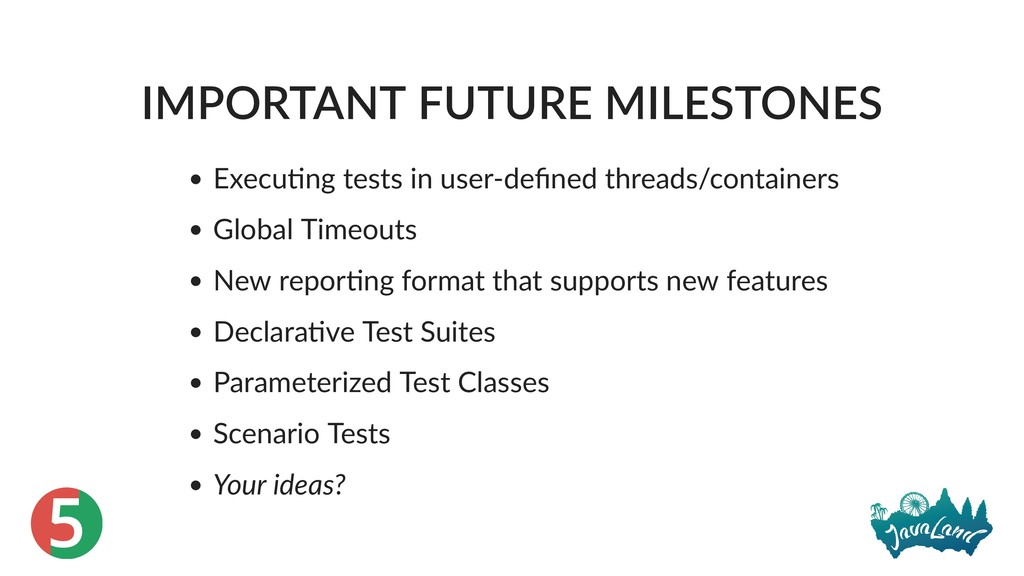 5 IMPORTANT FUTURE MILESTONES Execu ng tests in...