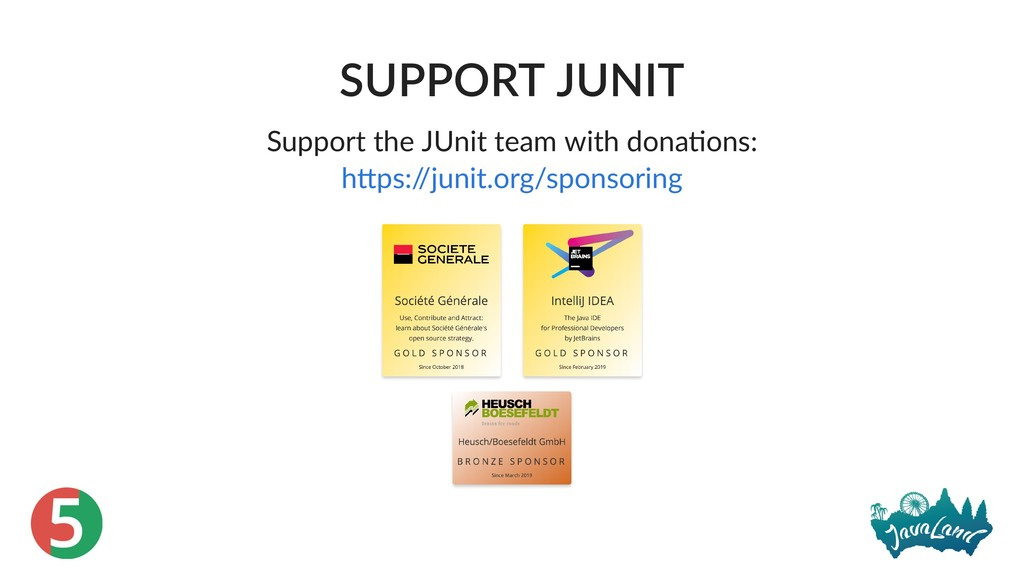 5 SUPPORT JUNIT Support the JUnit team with don...
