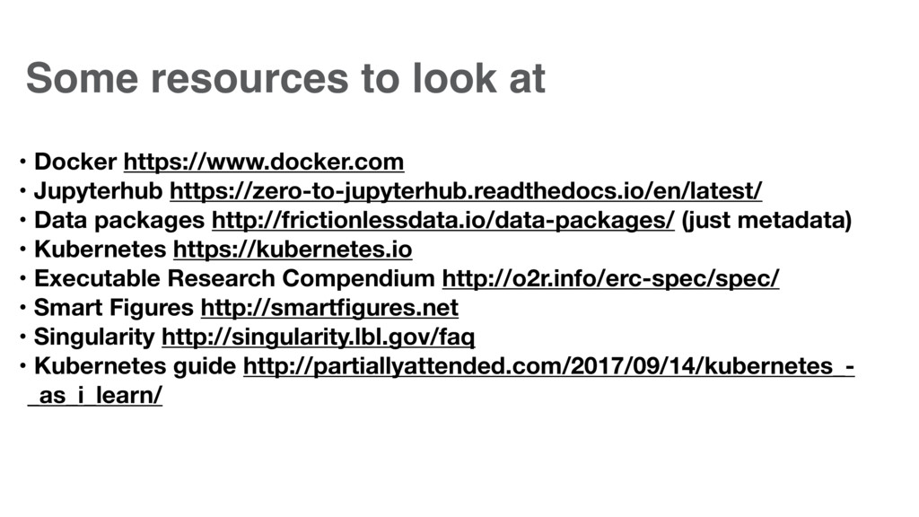 Some resources to look at • Docker https://www....