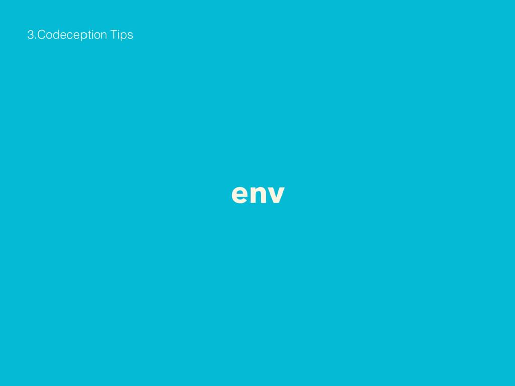 env 3.Codeception Tips