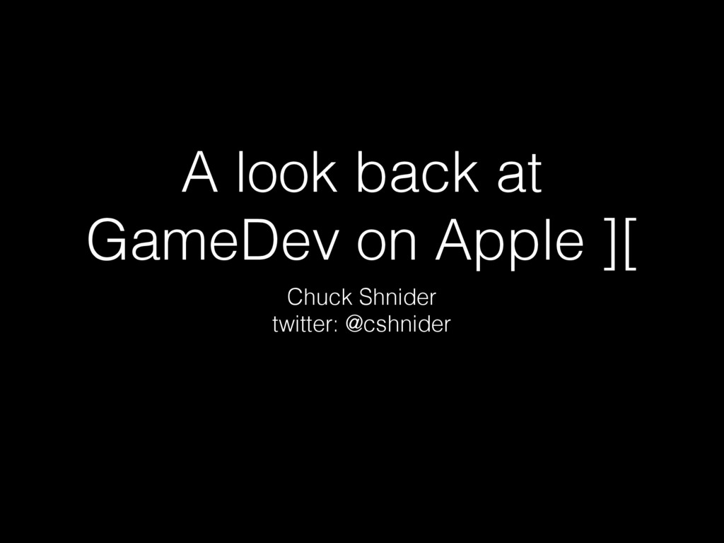 A look back at GameDev on Apple ][ Chuck Shnide...