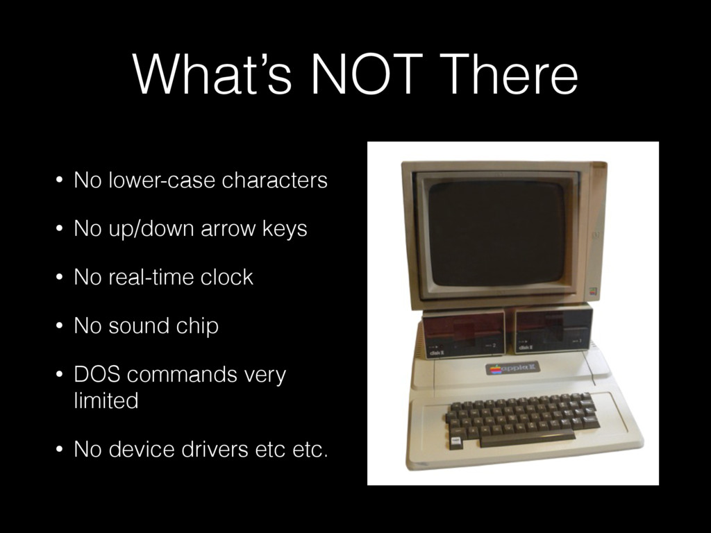 What's NOT There • No lower-case characters • N...