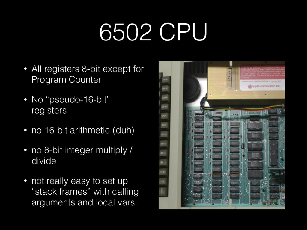 6502 CPU • All registers 8-bit except for Progr...