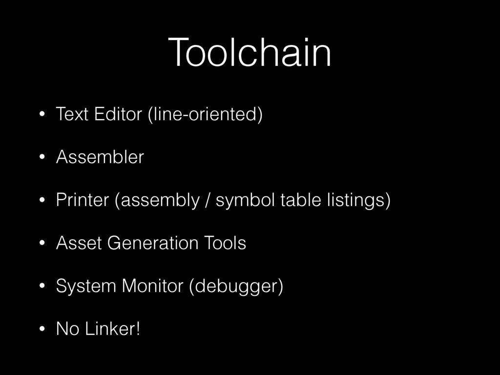 Toolchain • Text Editor (line-oriented) • Assem...