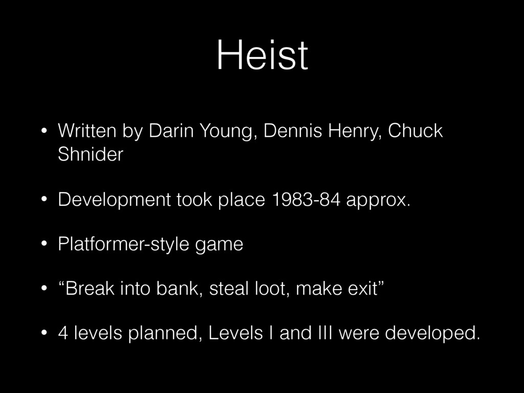 Heist • Written by Darin Young, Dennis Henry, C...