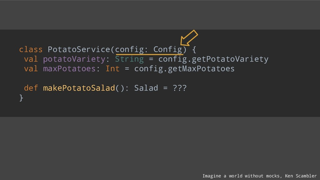 class PotatoService(config: Config) { val potat...