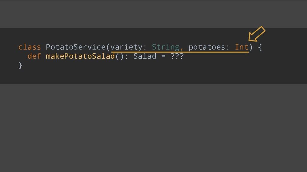 class PotatoService(variety: String, potatoes: ...
