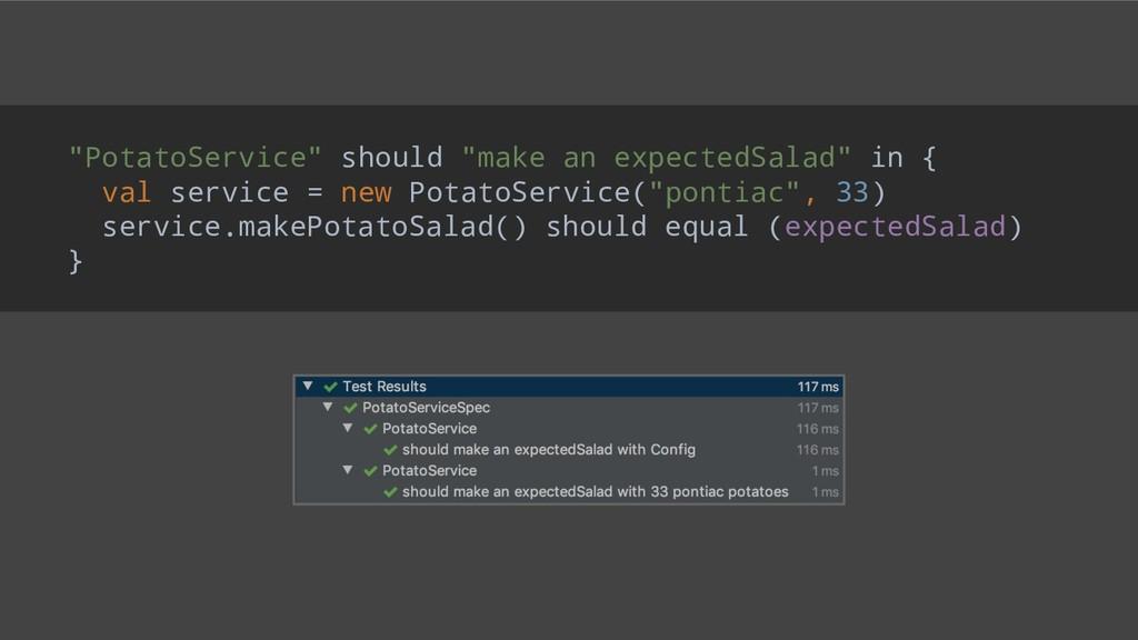 """""""PotatoService"""" should """"make an expectedSalad"""" ..."""