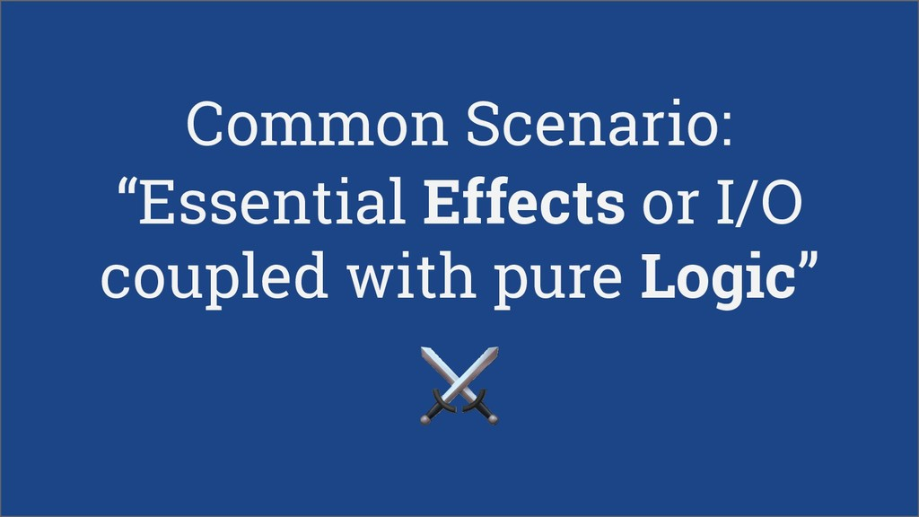 """Common Scenario: """"Essential Effects or I/O coup..."""