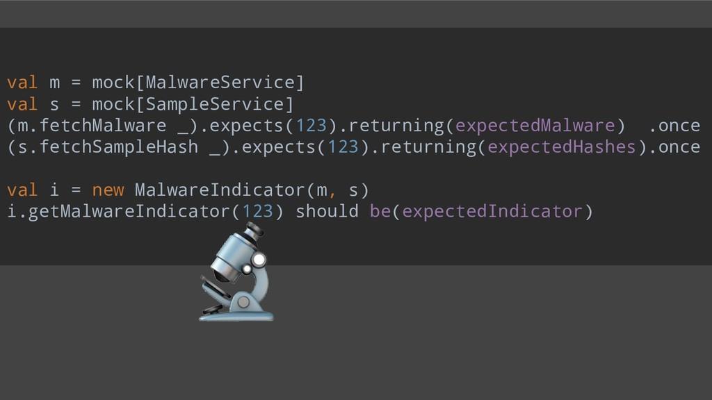 val m = mock[MalwareService] val s = mock[Sampl...