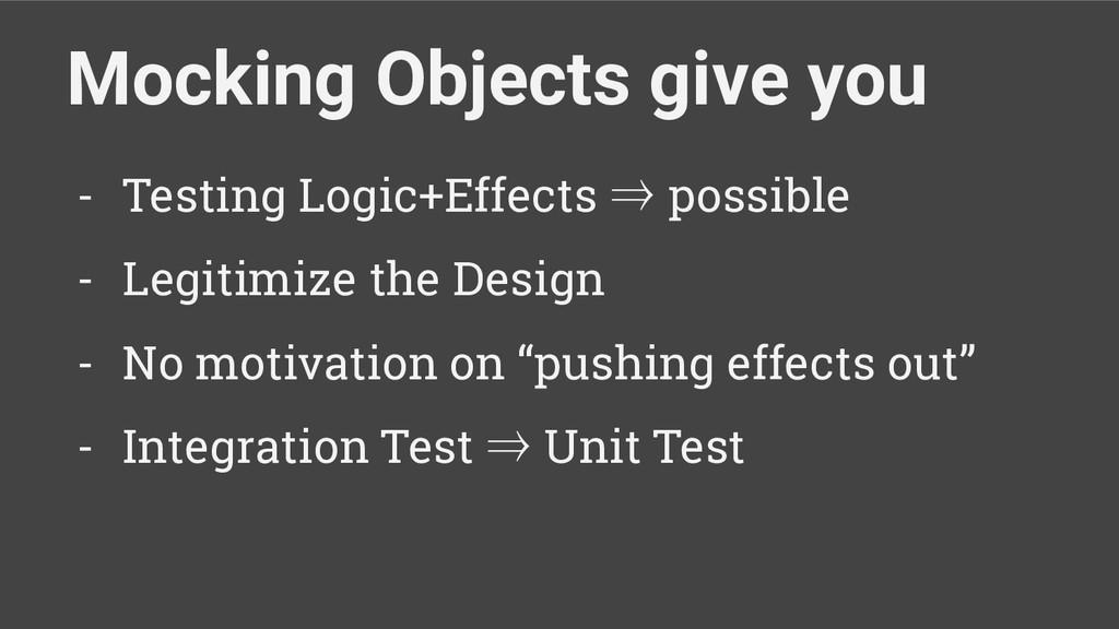 - Testing Logic+Effects ⇒ possible - Legitimize...