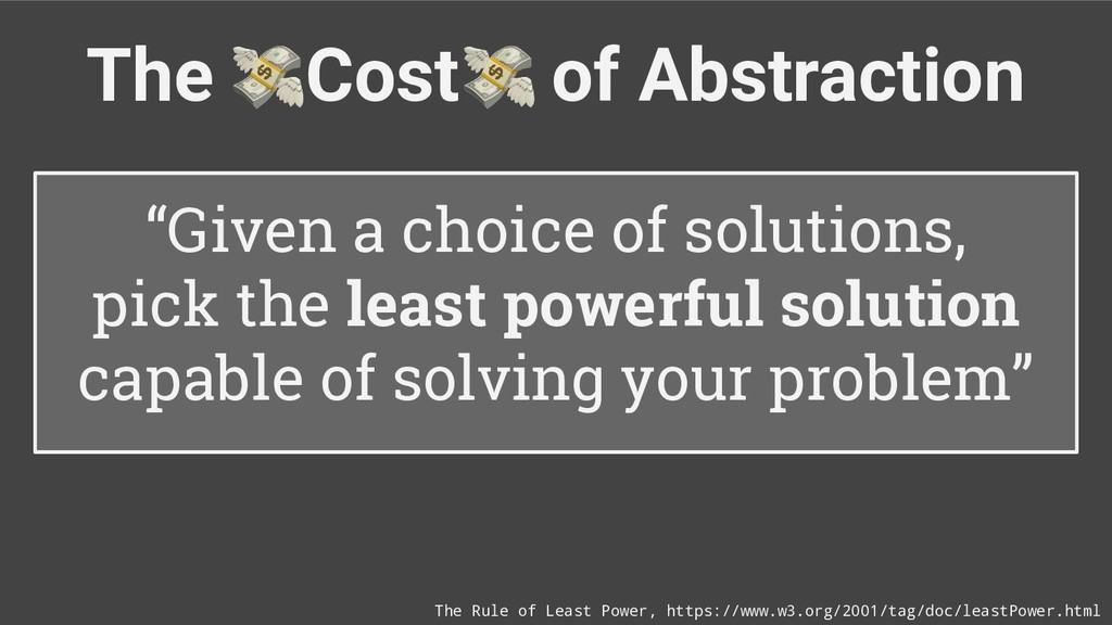 """The Cost of Abstraction """"Given a choice of solu..."""
