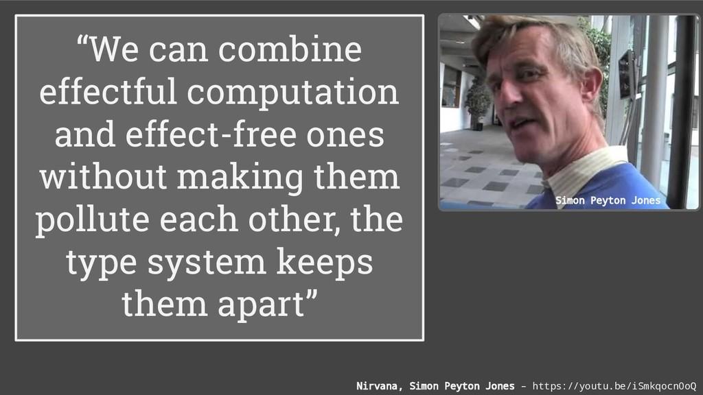"""We can combine effectful computation and effec..."
