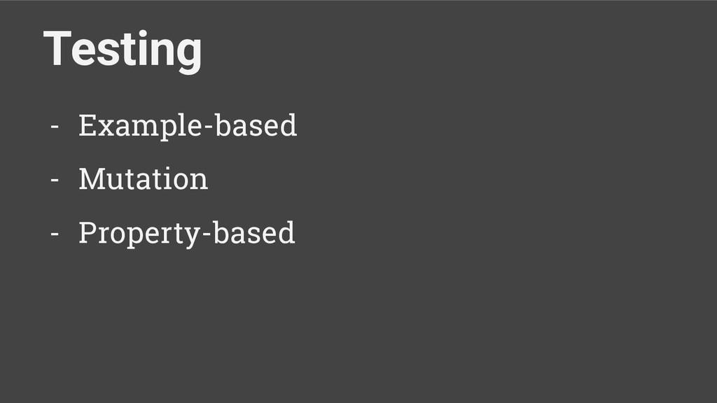 Testing - Example-based - Mutation - Property-b...