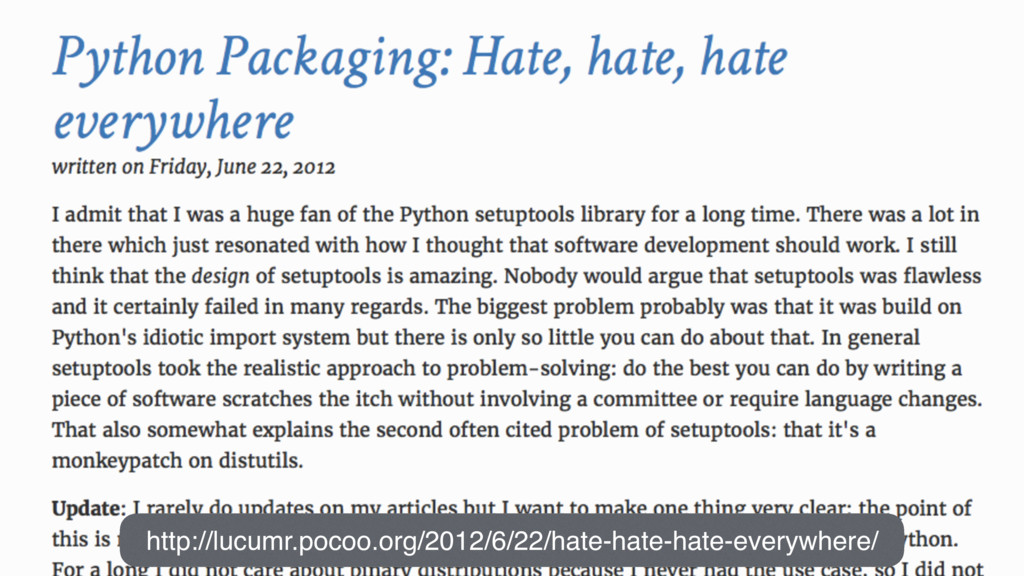 http://lucumr.pocoo.org/2012/6/22/hate-hate-hat...