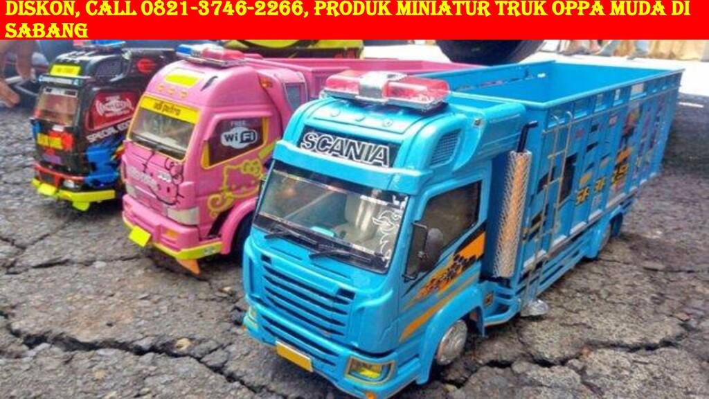 DISKON, Call 0821-3746-2266, Produk Miniatur Tr...