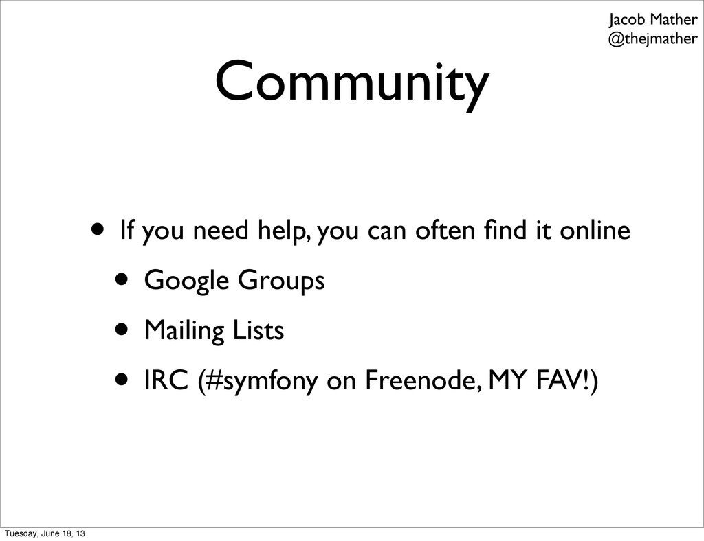 Community • If you need help, you can often find...