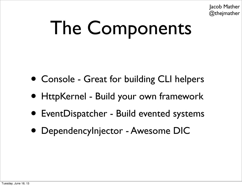 The Components • Console - Great for building C...
