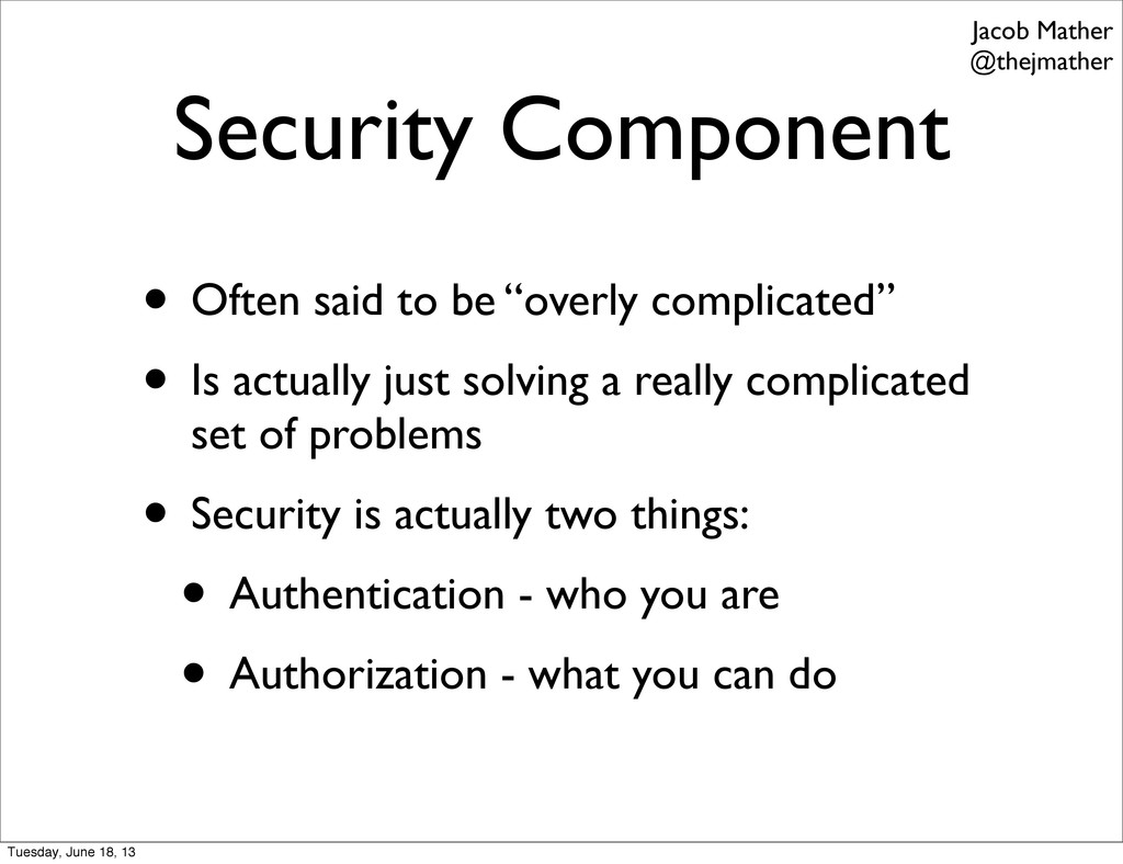 """Security Component • Often said to be """"overly c..."""