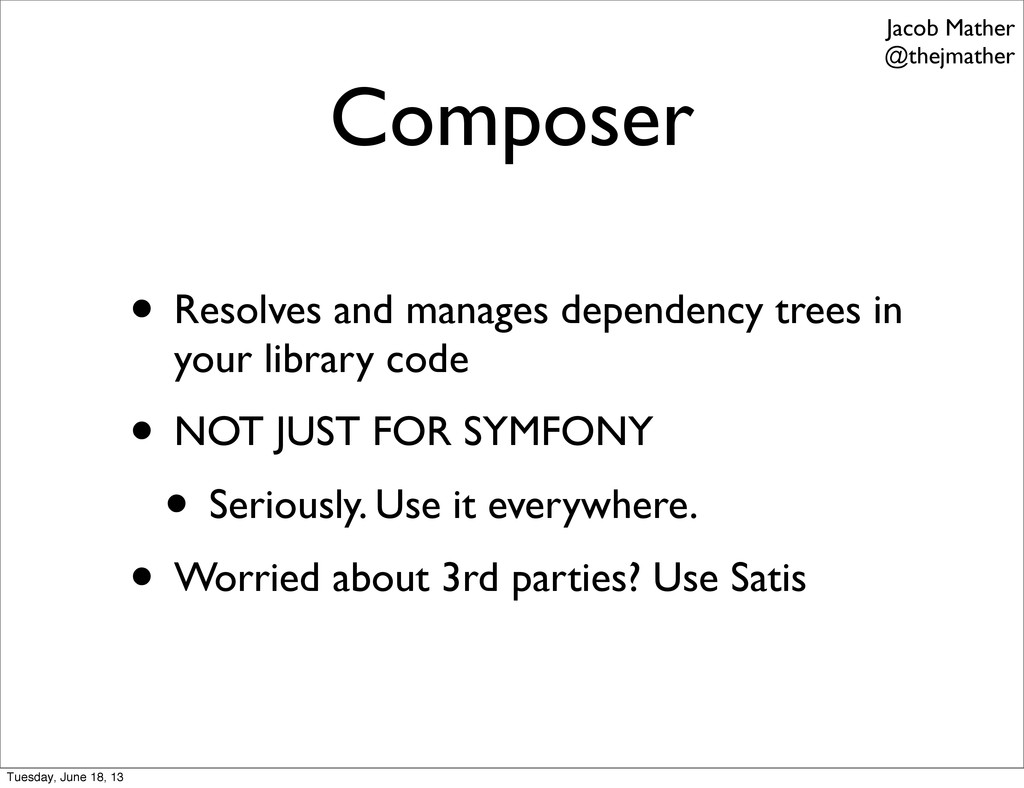 Composer • Resolves and manages dependency tree...