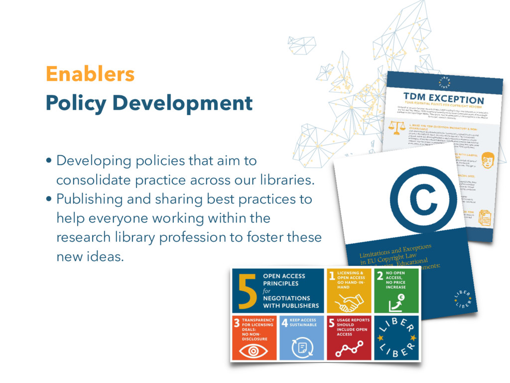 Enablers Policy Development • Developing polici...