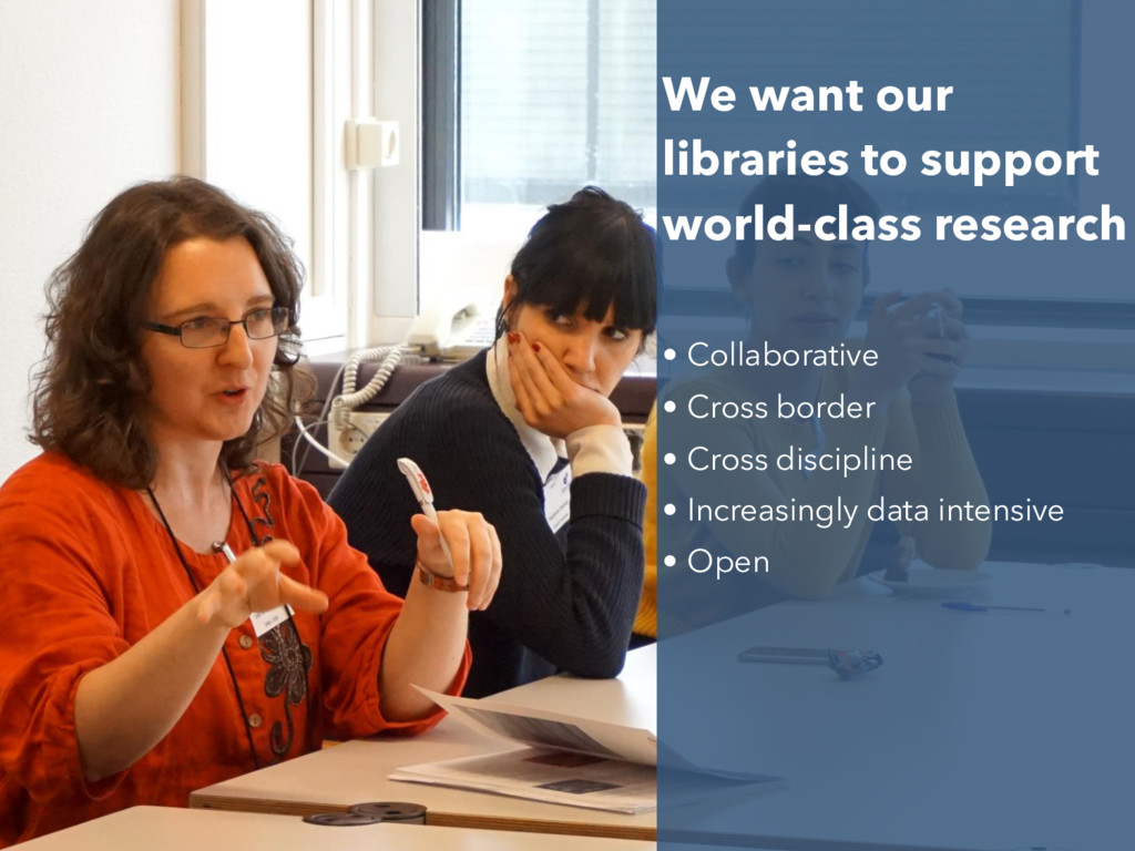 We want our libraries to support world-class re...