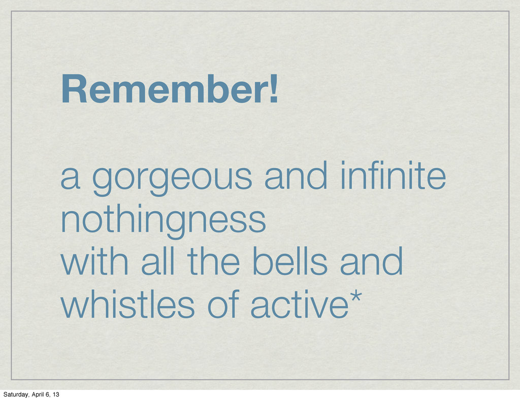 Remember! a gorgeous and infinite nothingness wi...