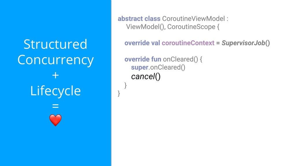 Structured Concurrency + Lifecycle = ❤ cancel()