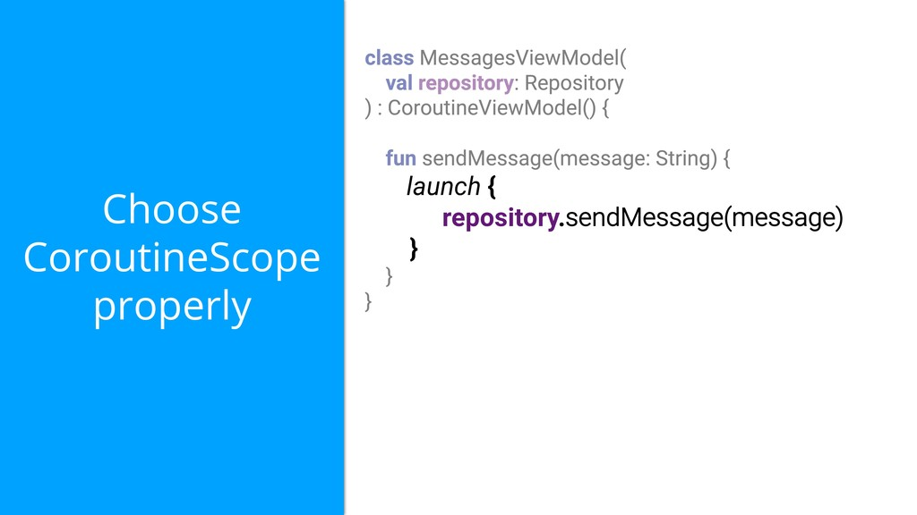 Choose CoroutineScope properly launch { reposit...