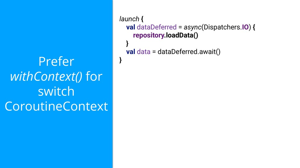 Prefer withContext() for switch CoroutineContex...