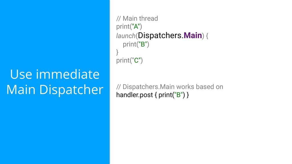 "Use immediate Main Dispatcher // Main thread ""A..."