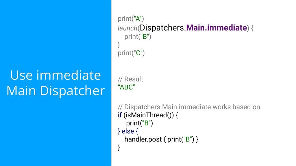 """Use immediate Main Dispatcher """"A"""" Dispatchers.M..."""