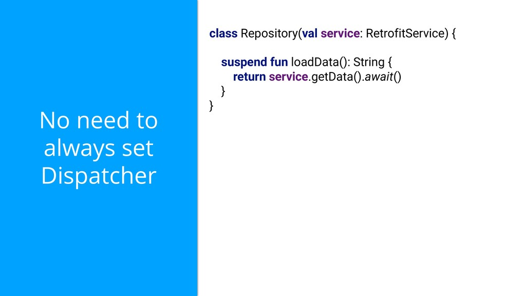 No need to always set Dispatcher class Reposito...