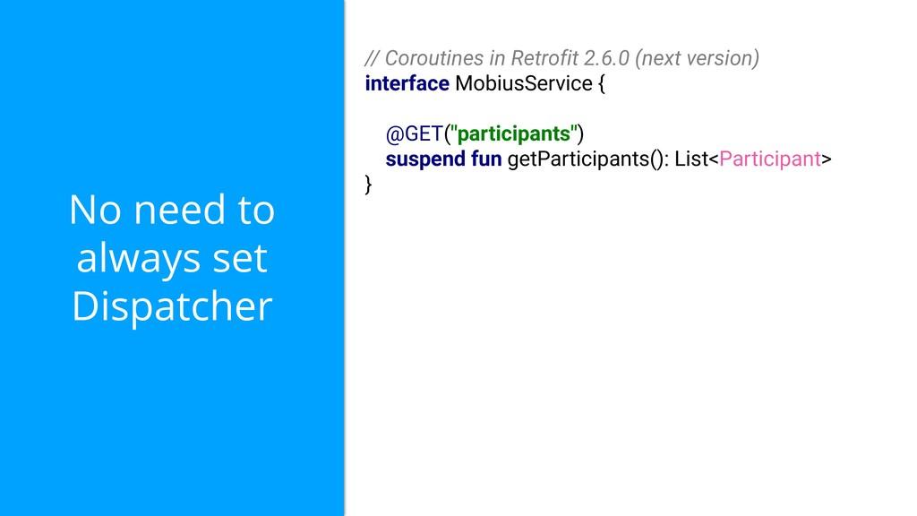 // Coroutines in Retrofit 2.6.0 (next version) ...
