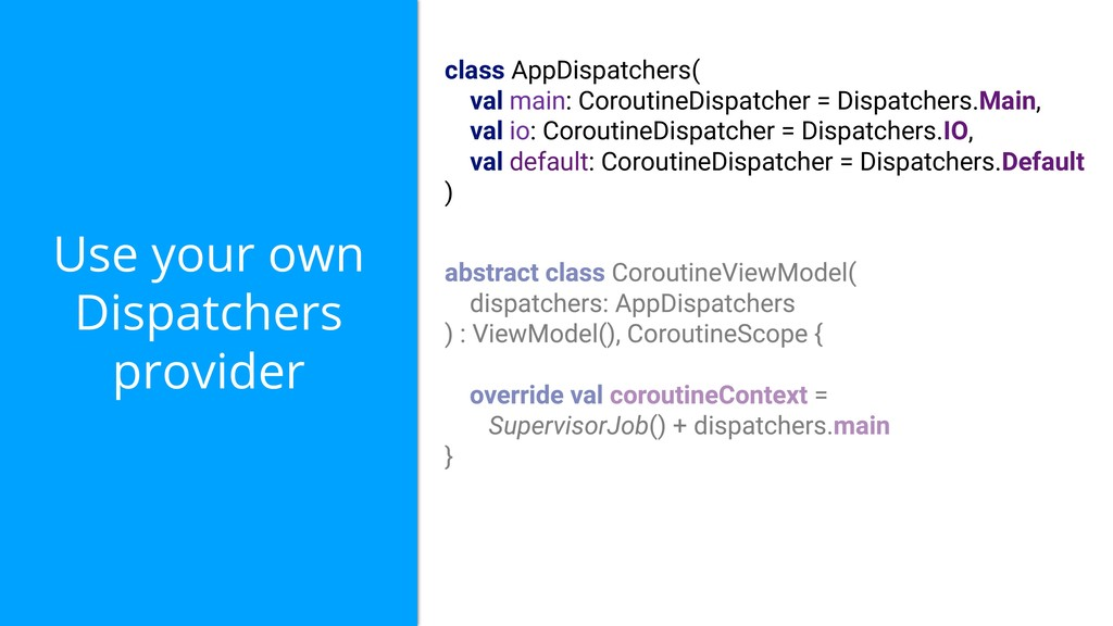 Use your own Dispatchers provider class AppDisp...