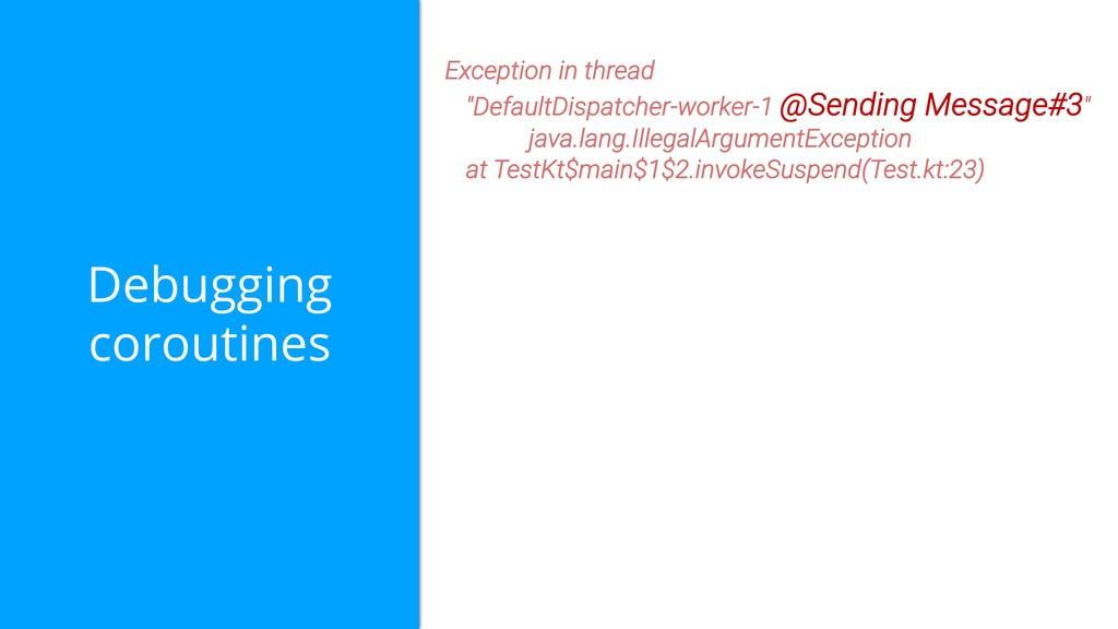 Debugging coroutines @Sending Message#3