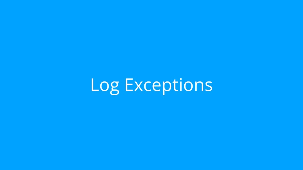 Log Exceptions