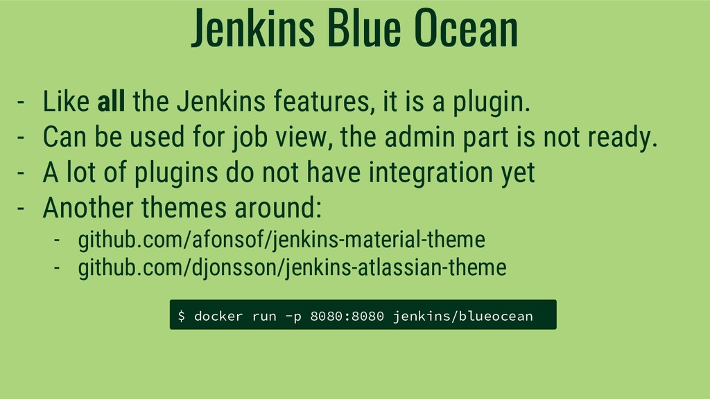 Jenkins Blue Ocean - Like all the Jenkins featu...
