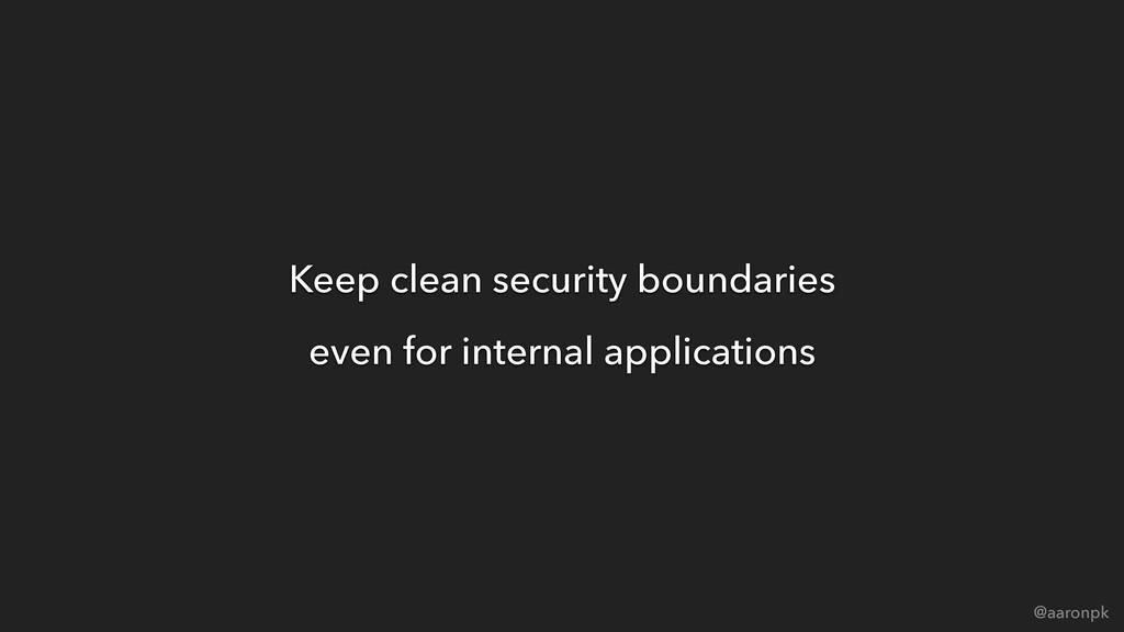 @aaronpk Keep clean security boundaries even fo...