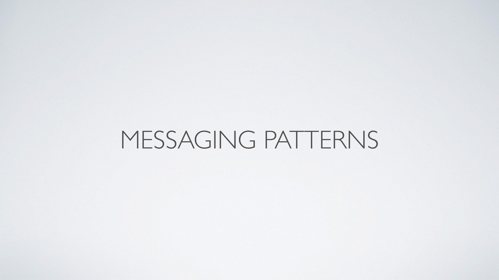 MESSAGING PATTERNS