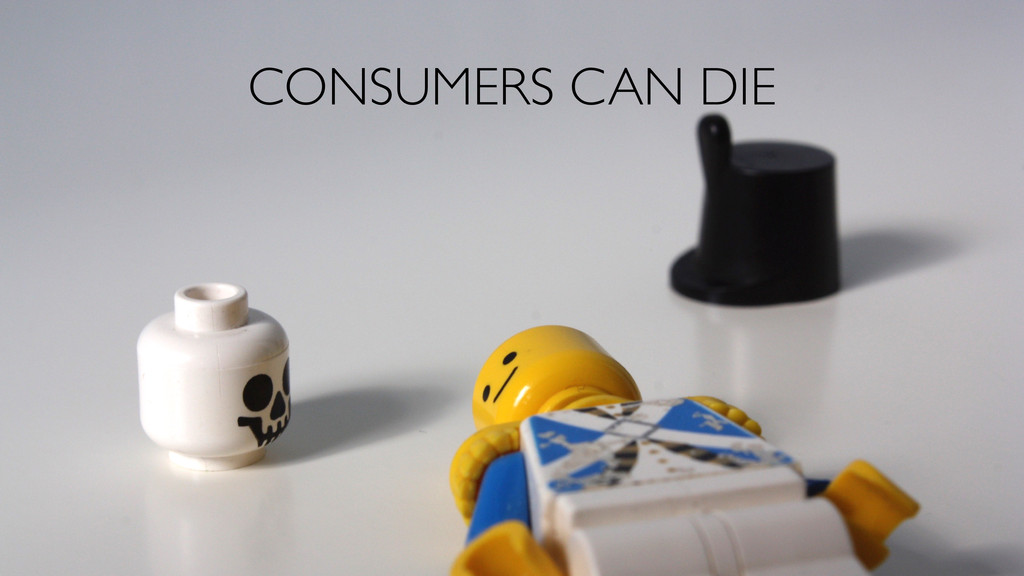 CONSUMERS CAN DIE