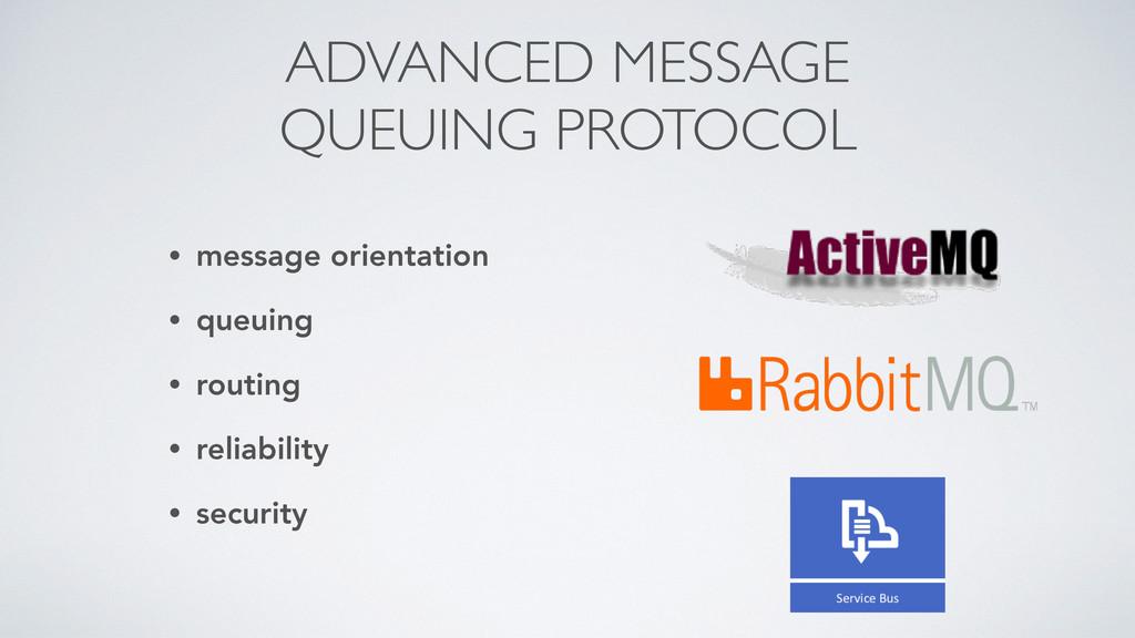 ADVANCED MESSAGE QUEUING PROTOCOL • message ori...
