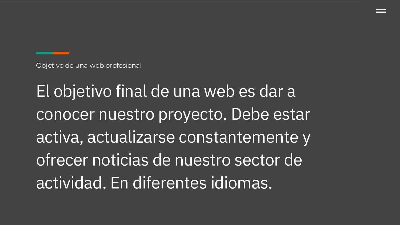 Objetivo de una web profesional El objetivo fin...