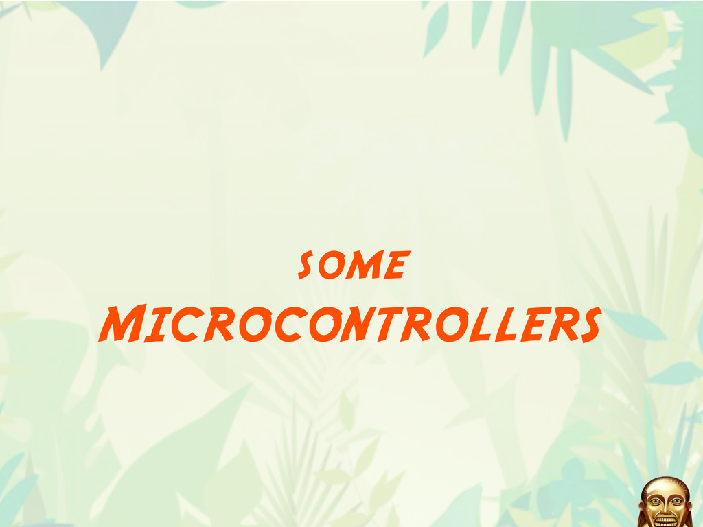 some MICROCONTROLLERS