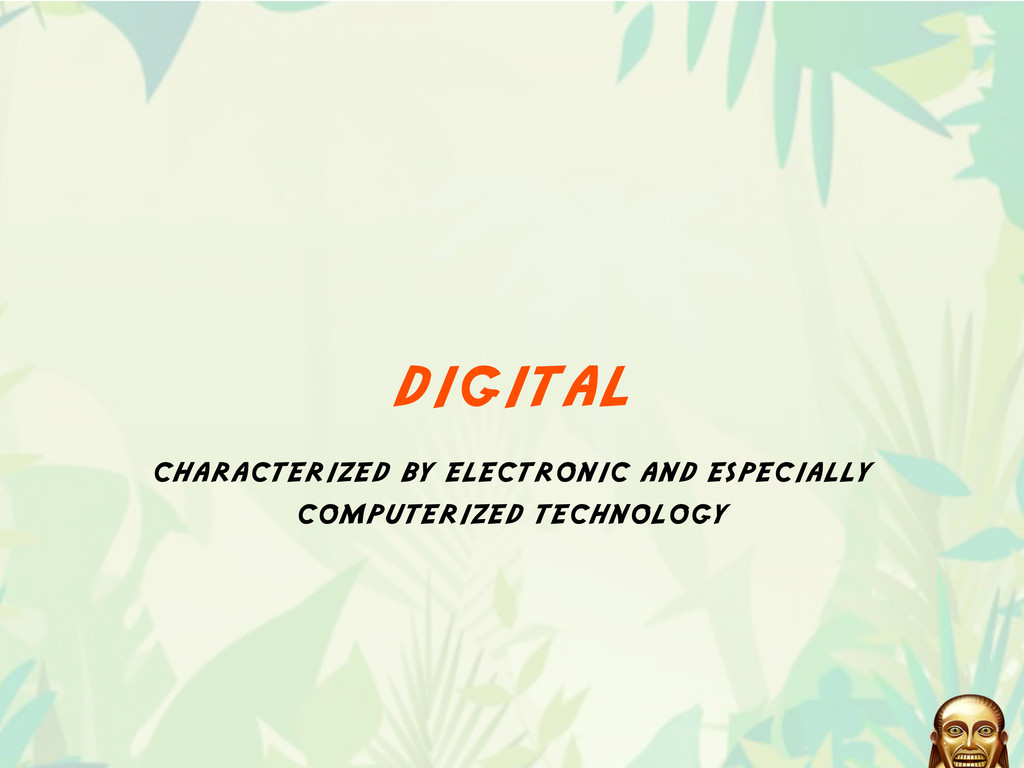 digital characterized by electronic and especia...