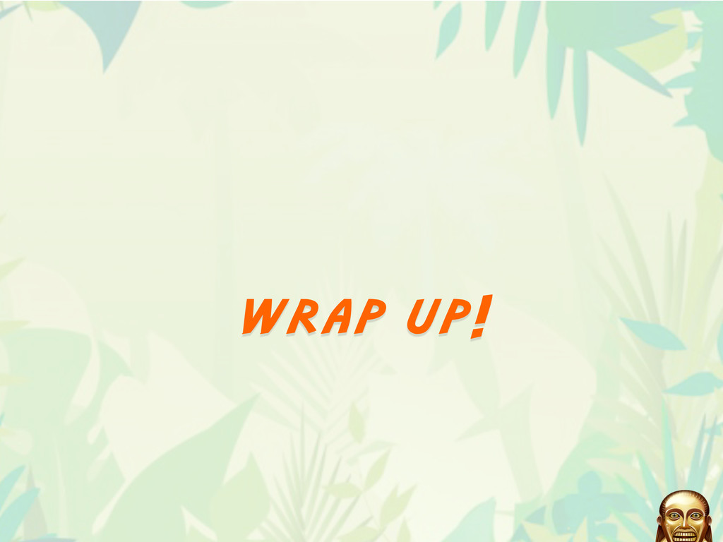 wrap up!