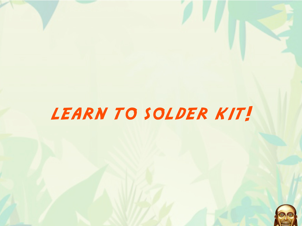 learn to solder kit!